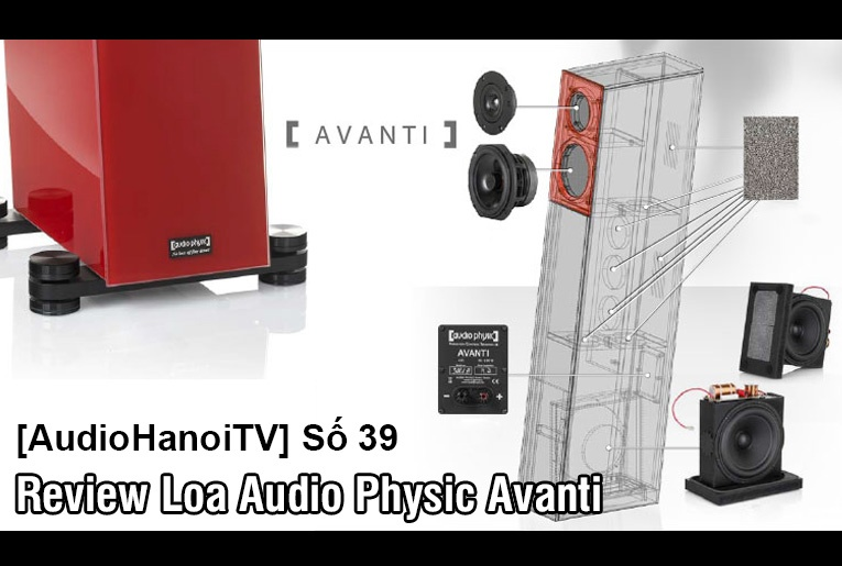 [AudioHanoiTV] Số 39: Review Loa Audio Physic Avanti