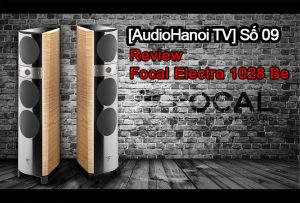 [AudioHanoiTV] Số 09: Review Loa Focal Electra 1028 Be