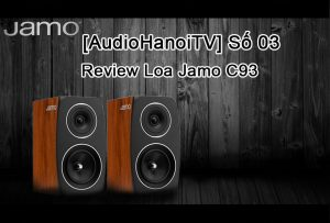 [AudioHaNoiTV] Số 03: Review Jamo C93