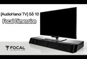 [AudioHanoiTV] Số 10: Review Focal Dimension