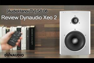 [AudioHanoiTV] Số 08: Review Loa Dynaudio Xeo 2