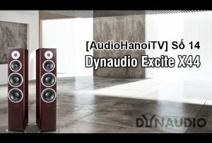 [AudioHanoiTV] Số 14: Review Loa Dynaudio Excite X44
