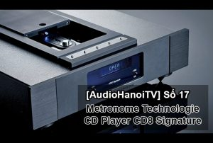 [AudioHanoiTV] Số 17: Review Đầu Metronome CD8 Signature