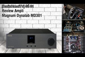 [AudioHanoiTV] Số 31: Review Ampli Magnum Dynalab MD 301